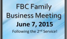 FBC Family Annual Business Meeting - Jun 7 2015 11:45 AM