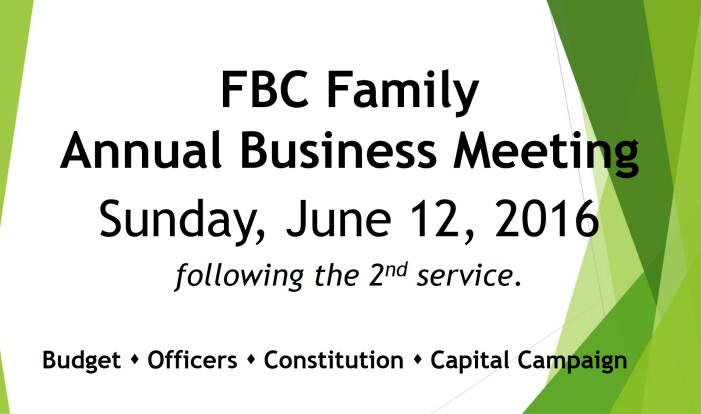 FBC Family Annual Business Meeting.  - Jun 12 2016 11:45 AM