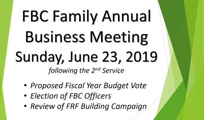 FBC Family Annual Business Meeting June 23, 2019 - Jun 23 2019 12:00 PM