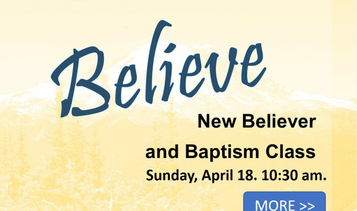BELIEVE: New Believers and Baptism Class - Apr 18 2021 10:30 AM